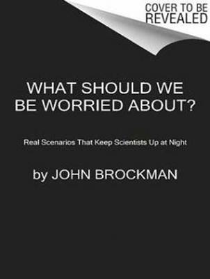 What Should We Be Worried About?: Real Scenarios That Keep Scientists Up at Night (CD-Audio)
