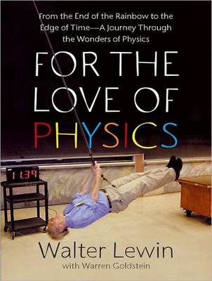 For the Love of Physics: From the End of the Rainbow to the Edge of Time---A Journey Through the Wonders of Physics (CD-Audio)