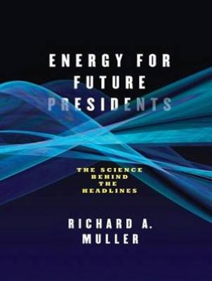 Energy for Future Presidents: The Science Behind the Headlines (CD-Audio)