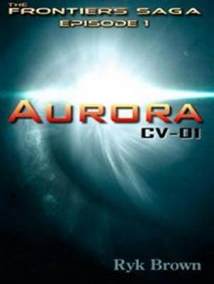 Aurora: CV-01 - Frontiers Saga 1 (CD-Audio)