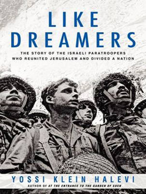 Like Dreamers: The Story of the Israeli Paratroopers Who Reunited Jerusalem and Divided a Nation (CD-Audio)