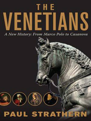 The Venetians: A New History: From Marco Polo to Casanova (CD-Audio)