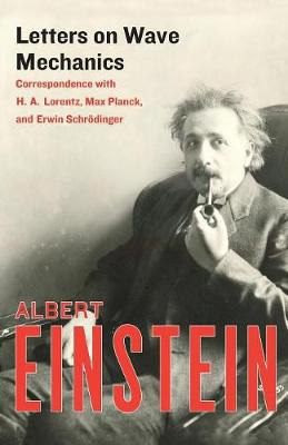 Letters on Wave Mechanics: Correspondence with H. A. Lorentz, Max Planck, and Erwin Schroedinger (Paperback)
