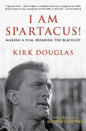 I Am Spartacus!: Making a Film, Breaking the Blacklist (Paperback)