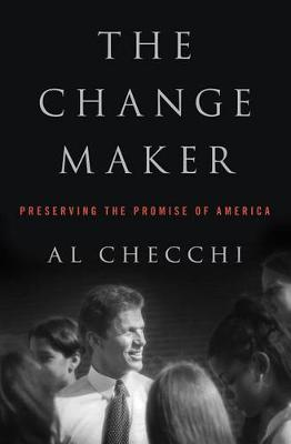 The Change Maker: Preserving the Promise of America (Paperback)