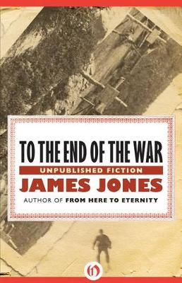 To the End of the War: Unpublished Fiction (Paperback)