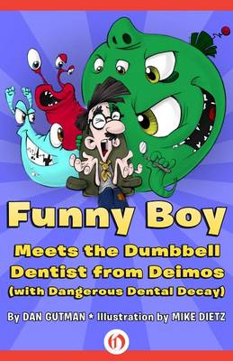 Funny Boy Meets the Dumbbell Dentist from Deimos (with Dangerous Dental Decay) - Funny Boy (Paperback)