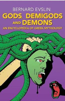 Gods, Demigods and Demons: An Encyclopedia of Greek Mythology (Paperback)