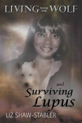Living with the Wolf and Surviving Lupus (Paperback)