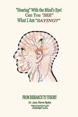 ''Hearing'' with the Mind's Eye! (Paperback)