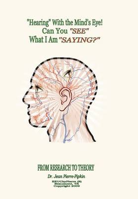 ''Hearing'' with the Mind's Eye! (Hardback)