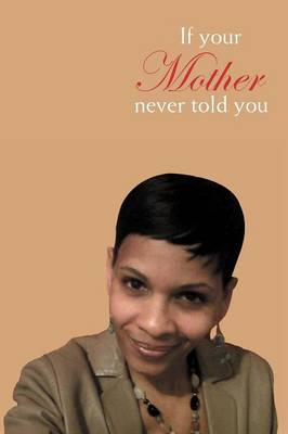 If Your Mother Never Told You (Paperback)