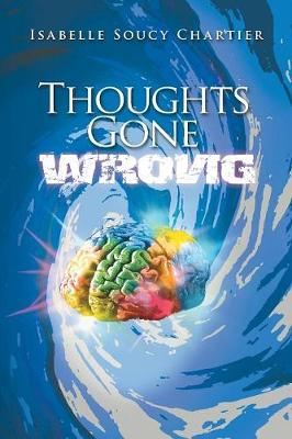 Thoughts Gone Wrong (Paperback)