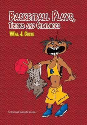 Basketball Plays, Tricks and Gimmicks (Hardback)