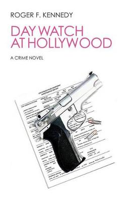 Day Watch at Hollywood: A Crime Novel (Paperback)