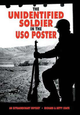The Unidentified Soldier in the USO Poster: An Extraordinary Odyssey (Hardback)