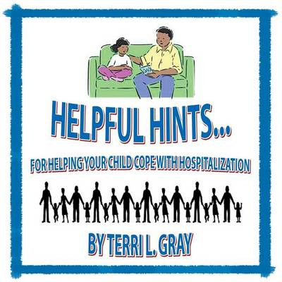 Helpful Hints...: For Helping Your Child Cope with Hospitalization (Paperback)