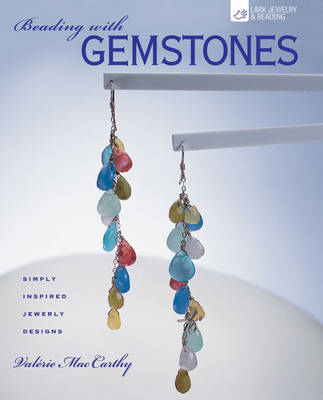 Beading with Gemstones: Simply Inspired Jewelry Designs (Paperback)