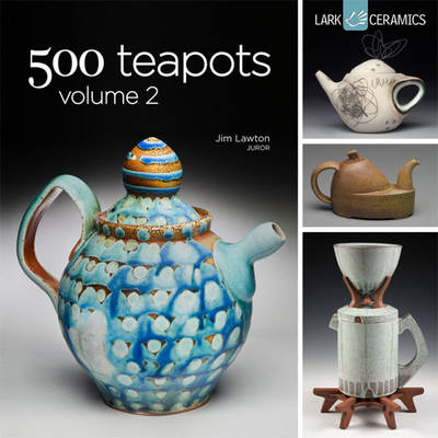 500 Teapots Volume 2 (Paperback)