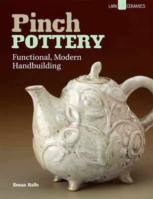Pinch Pottery: Functional, Modern Handbuilding (Paperback)
