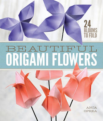 Beautiful Origami Flowers: 23 Blooms to Fold (Paperback)