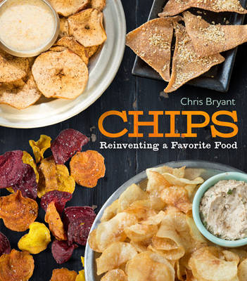 CHIPS: Reinventing A Favorite Food (Paperback)