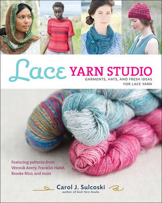 Lace Yarn Studio: Garments, Hats, and Fresh Ideas for Lace Yarn (Paperback)