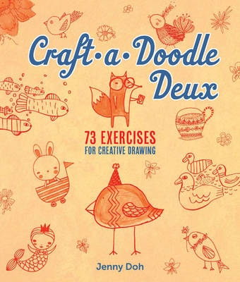 Craft-a-Doodle Deux: 73 Exercises for Creative Drawing (Paperback)