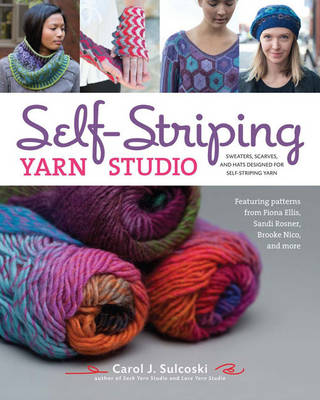 Self-Striping Yarn Studio: Sweaters, Scarves, and Hats Designed for Self-Striping Yarn (Paperback)