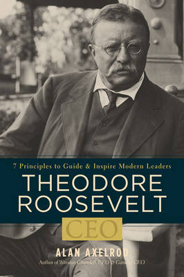 Theodore Roosevelt, CEO (Paperback)