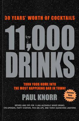 11,000 Drinks: 30 Years' Worth of Cocktails (Hardback)