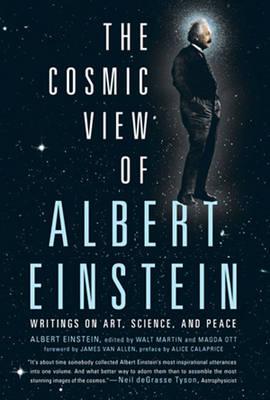 The Cosmic View of Albert Einstein: Writings on Art, Science, and Peace (Hardback)