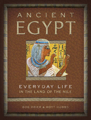 Ancient Egypt: Everyday Life in the Land of the Nile (Hardback)