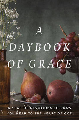 A Daybook of Grace: A Year of Devotions to Draw You Near to the Heart of God (Hardback)