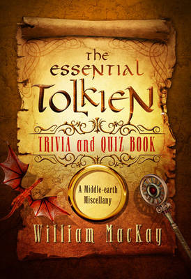 The Essential Tolkien Trivia and Quiz Book: A Middle-earth Miscellany (Hardback)