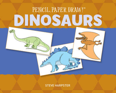 Pencil, Paper, Draw! (R): Dinosaurs (Paperback)