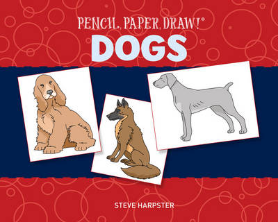 Pencil, Paper, Draw! (R): Dogs (Paperback)