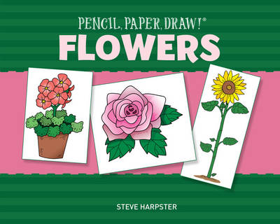 Pencil, Paper, Draw! (R): Flowers (Paperback)