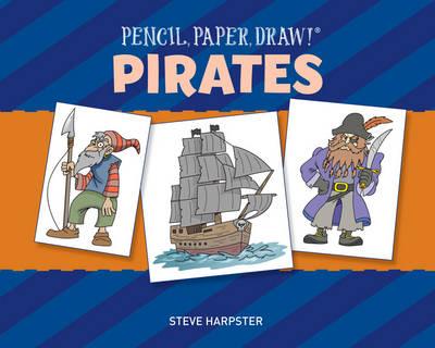 Pencil, Paper, Draw! (R): Pirates (Paperback)