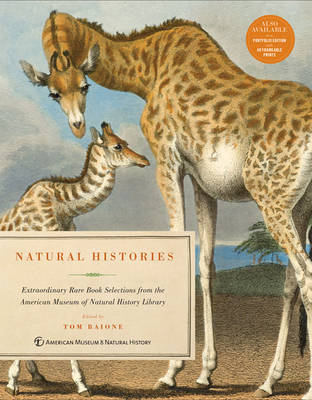 Natural Histories: Extraordinary Rare Book Selections from the American Museum of Natural History Library (Hardback)