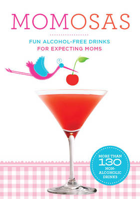 Momosas: Fun Alcohol-Free Drinks for Expecting Moms (Paperback)