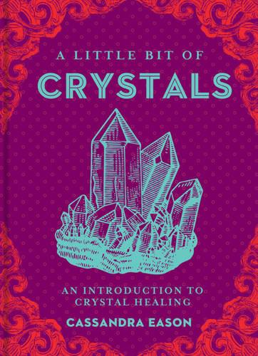 A Little Bit of Crystals: An Introduction to Crystal Healing (Hardback)