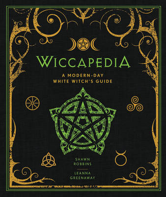 Wiccapedia: A Modern-Day White Witch's Guide (Hardback)