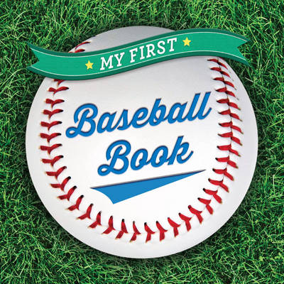 My First Baseball Book (Board book)