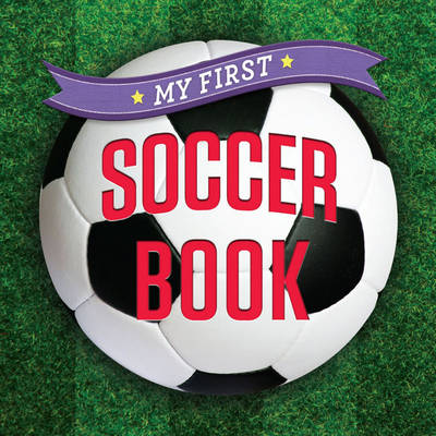 My First Soccer Book - First Sports (Board book)