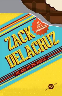 Zack Delacruz: Me and My Big Mouth (Zack Delacruz, Book 1) (Hardback)