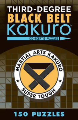 Third-Degree Black Belt Kakuro (Paperback)