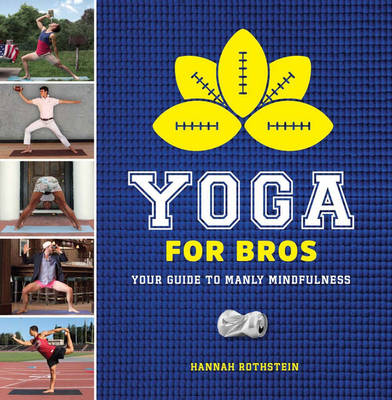 Yoga for Bros: Your Guide to Manly Mindfulness (Paperback)