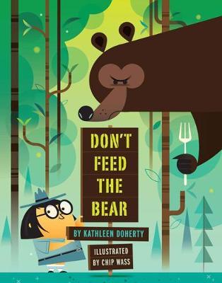 Don't Feed the Bear (Hardback)