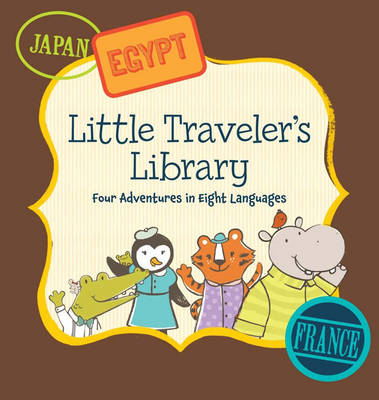 Little Traveler's Library: Four Adventures in Eight Languages